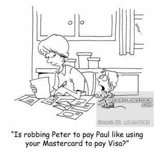 'Is robbing Peter to pay Paul like using your Mastercard to pay Visa?'